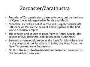 ZoroasterZarathustra Founder of Zoroastrianism date unknown but by