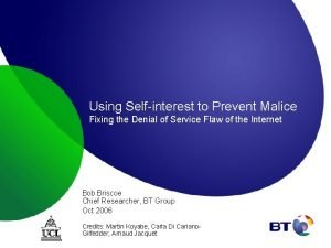 Using Selfinterest to Prevent Malice Fixing the Denial
