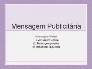 Mensagem Publicitria Mensagem Visual 1 Mensagem icnica 2