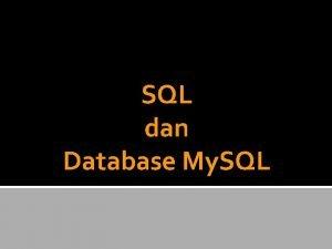 SQL dan Database My SQL Database untuk aplikasi