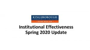 Institutional Effectiveness Spring 2020 Update Institutional Research Achieving
