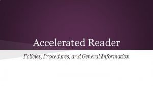 Accelerated Reader Policies Procedures and General Information General