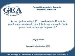 Fonduri Structurale in Romania conferinta FINMEDIA Absorbia fondurilor