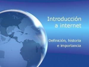 Introduccin a internet Definicin historia e importancia Definicin