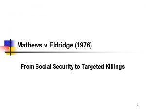 Mathews v Eldridge 1976 From Social Security to