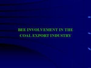 BEE INVOLVEMENT IN THE COAL EXPORT INDUSTRY BEE