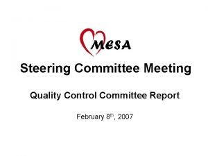 Steering Committee Meeting Quality Control Committee Report February
