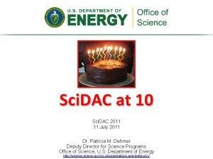 Sci DAC at 10 Sci DAC 2011 11
