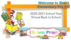 Welcome to Brock Elementary PreK 2020 2021 School