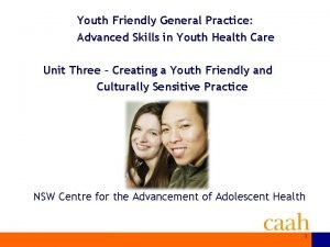Youth Friendly General Practice Advanced Skills in Youth