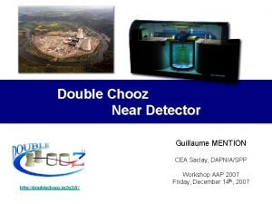 Double Chooz Near Detector Guillaume MENTION CEA Saclay