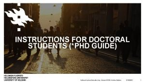 INSTRUCTIONS FOR DOCTORAL STUDENTS PHD GUIDE National Doctoral