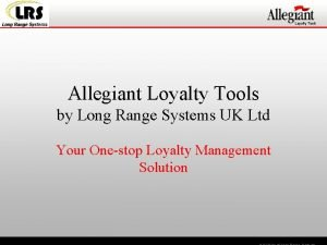 Loyalty Tools Allegiant Loyalty Tools by Long Range
