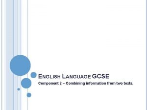 ENGLISH LANGUAGE GCSE Component 2 Combining information from