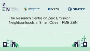 The Research Centre on Zero Emission Neighbourhoods in