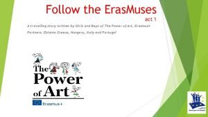 Follow the Eras Muses act 1 A travelling