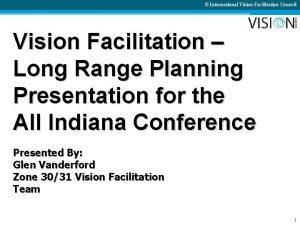 International Vision Facilitation Council Vision Facilitation Long Range