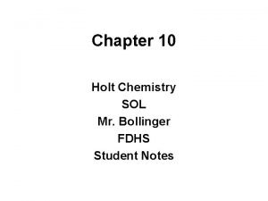 Chapter 10 Holt Chemistry SOL Mr Bollinger FDHS