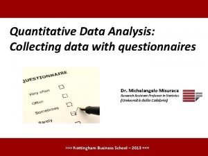 Quantitative Data Analysis Collecting data with questionnaires Dr