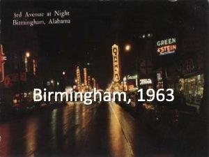 Birmingham 1963 A Summer of Jubilation and Despair