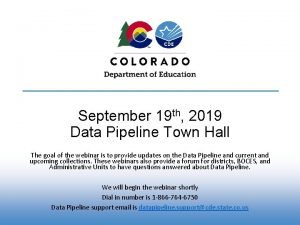 September 19 th 2019 Data Pipeline Town Hall