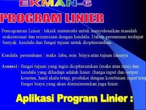 Pemograman Linier teknik matematis untuk menyelesaikan masalah maksimisasi
