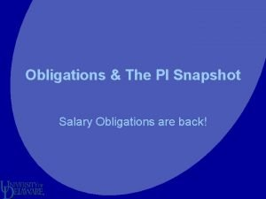 Obligations The PI Snapshot Salary Obligations are back
