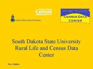 South Dakota State University Rural Life and Census