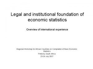 Legal and institutional foundation of economic statistics Overview