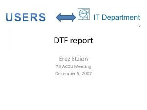 DTF report Erez Etzion 78 ACCU Meeting December