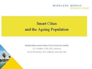 Smart Cities and the Ageing Population Sustainable smart