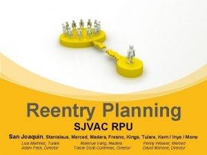 Reentry Planning SJVAC RPU San Joaquin Stanislaus Merced