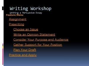 Writing Workshop Writing a Persuasive Essay Feature Menu