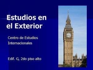Estudios en el Exterior Centro de Estudios Internacionales
