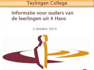 Teylingen College Informatie voor ouders van de leerlingen