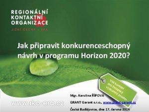Jak pipravit konkurenceschopn nvrh v programu Horizon 2020