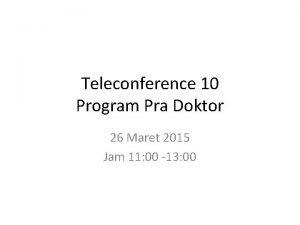 Teleconference 10 Program Pra Doktor 26 Maret 2015