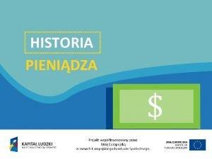 HISTORIA PIENIDZA Handel wymienny Gdy nie istniay pienidze