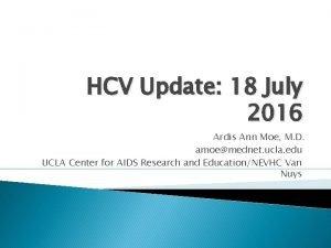 HCV Update 18 July 2016 Ardis Ann Moe