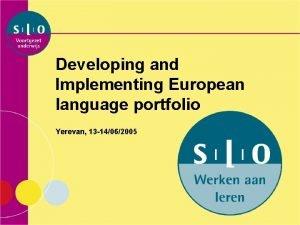 Developing and Implementing European language portfolio Yerevan 13