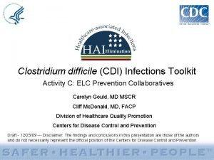 Clostridium difficile CDI Infections Toolkit Activity C ELC