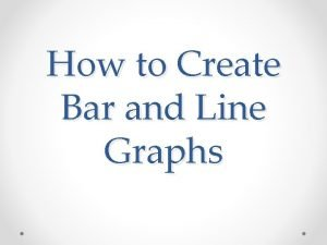 How to Create Bar and Line Graphs Draw