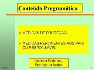Contedo Programtico n MEDIDAS DE PROTEO n MEDIDAS
