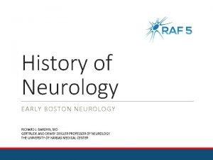 History of Neurology EARLY BOSTON NEUROLOGY RICHARD J