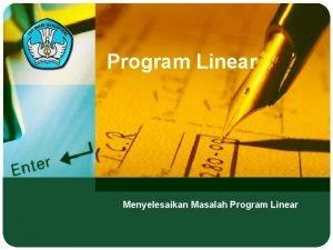 Program Linear Menyelesaikan Masalah Program Linear Linear Program