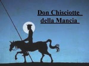 Don Chisciotte della Mancia Lingegnoso hidalgo don Chisciotte