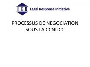 PROCESSUS DE NEGOCIATION SOUS LA CCNUCC I ORGANES