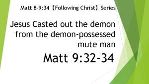 Matt 8 9 34Following ChristSeries Jesus Casted out