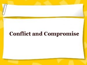 Conflict and Compromise Missouri Compromise Banned slavery in