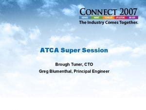 ATCA Super Session Brough Tuner CTO Greg Blumenthal